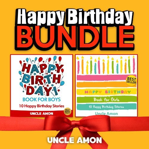 Childrens Book: Happy Birthday Book Bundle for Boys and Girls: 20 Happy Birthday Stories for Kids (Two Books in One!) (Childrens Happy Birthday Book Series 3)  by  Uncle Amon