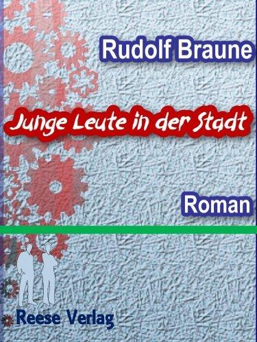 Junge Leute in der Stadt: Roman Rudolf Braune