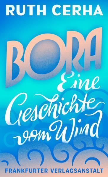 Bora: Eine Geschichte vom Wind  by  Ruth Cerha