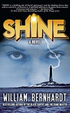Shine: A Novel (Shine Novel Series Book 1) William Bernhardt