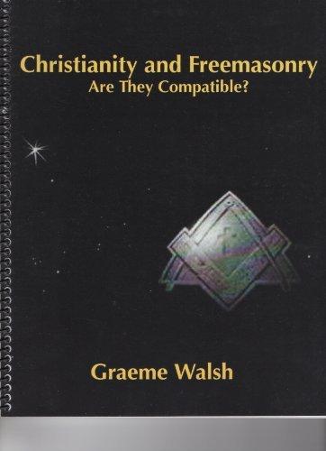 Christianity and Freemasonry  by  Graeme Walsh