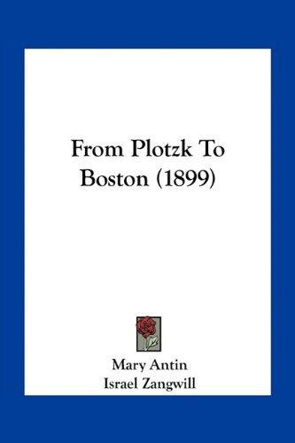 From Plotzk To Boston (1899) Mary Antin