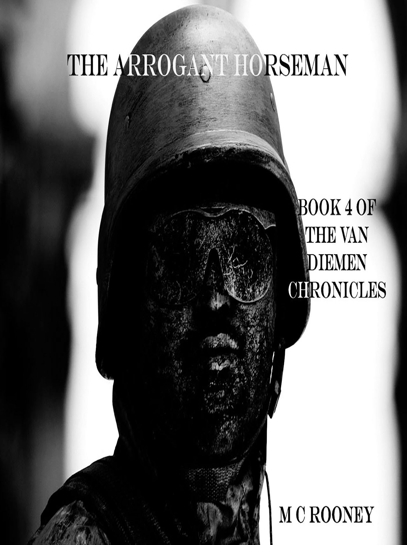 The Arrogant Horseman (Van Diemen Chronicles #4)  by  M.C. Rooney