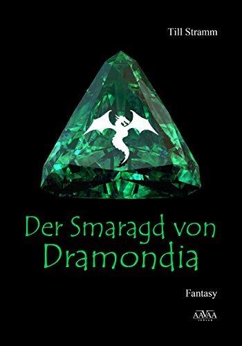 Der Smaragd von Dramondia  by  Till Stramm