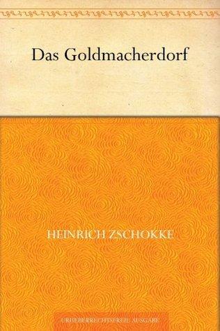 Das Goldmacherdorf  by  Heinrich Zschokke