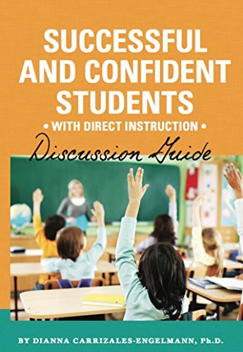 Successful and Confident Students with Direct Instruction Discussion Guide  by  Dianna Carrizales-Engelmann