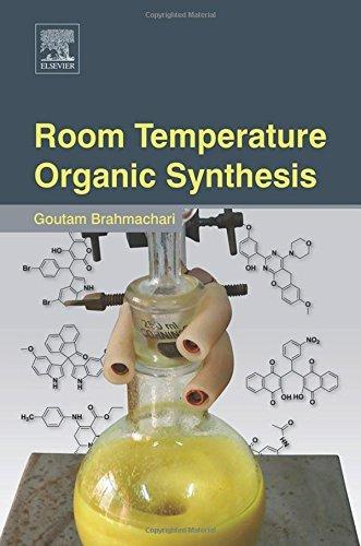 Room Temperature Organic Synthesis Goutam Brahmachari