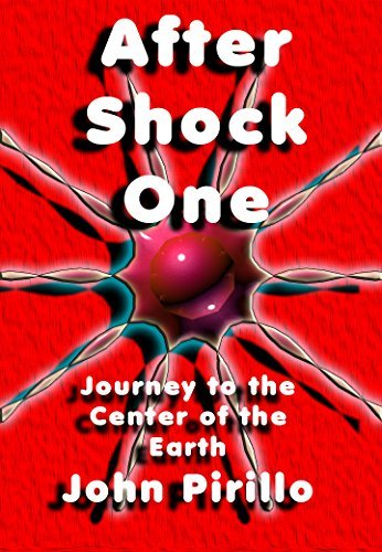 AfterShock One: A Journey to the Center of the Earth Story  by  John Pirillo