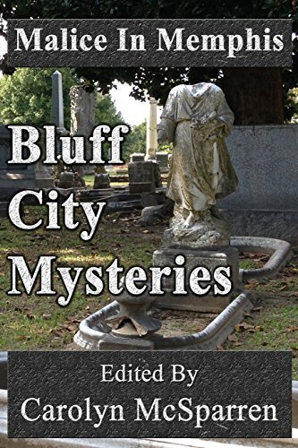 Malice in Memphis: Bluff City Mysteries  by  Carolyn McSparren