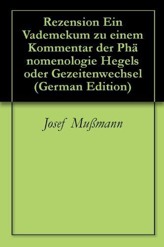 Rezension Ein Vademekum zu einem Kommentar der Phänomenologie Hegels oder Gezeitenwechsel  by  Josef Mußmann