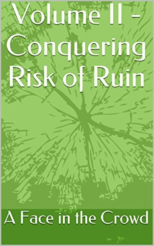 Volume II - Conquering Risk of Ruin (Blue Collar Blackjack - An Offering to the Blackjack Gods Book 2) A Face in the Crowd
