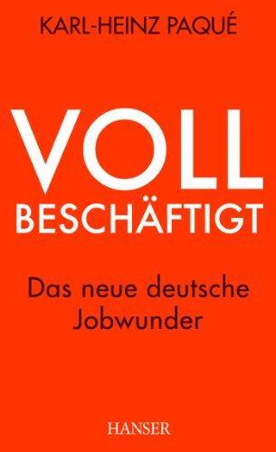Vollbeschäftigt: Das neue deutsche Jobwunder  by  Karl-Heinz Paqué
