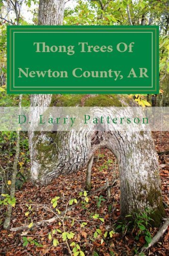 Thong Trees Of Newton County, AR  by  D. Larry Patterson