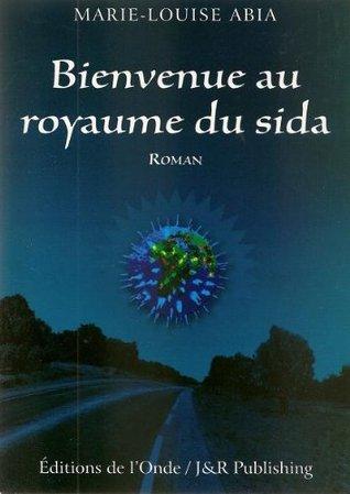 Bienvenue au royaume du sida  by  Marie-Louise Abia