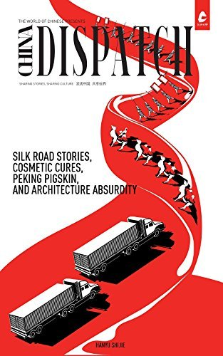 China Dispatch: Silk Road Stories, Cosmetic Cures, Peking Pigskin, and Architecture Absurdity Hanyu Shijie