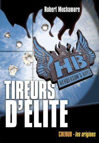 Tireurs délite - Hendersons Boys tome 6: Hendersons Boys tome 6 Robert Muchamore