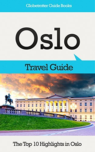 Oslo Travel Guide: The Top 10 Highlights in Oslo (Globetrotter Guide Books)  by  Marc Cook