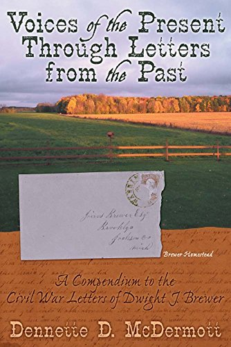 Voices of the Present through Letters from the Past Dennette McDermott