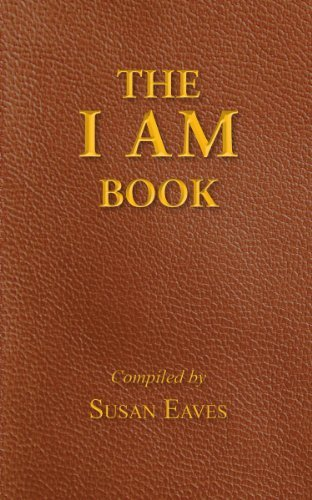 The I AM Book: Gods Names and Titles and Who We are in Christ  by  Susan Eaves