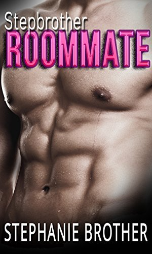 Stepbrother Roommate  by  Stephanie Brother
