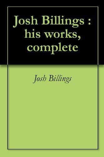 Josh Billings : his works, complete Josh Billings