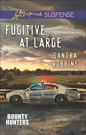 Fugitive at Large (Mills & Boon Love Inspired Suspense) (Bounty Hunters, Book 2)  by  Sandra Robbins