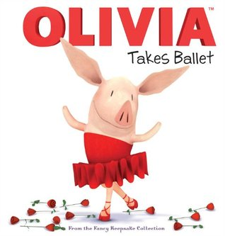 OLIVIA Takes Ballet: From the Fancy Keepsake Collection (with audio recording)  by  Patrick Spaziante