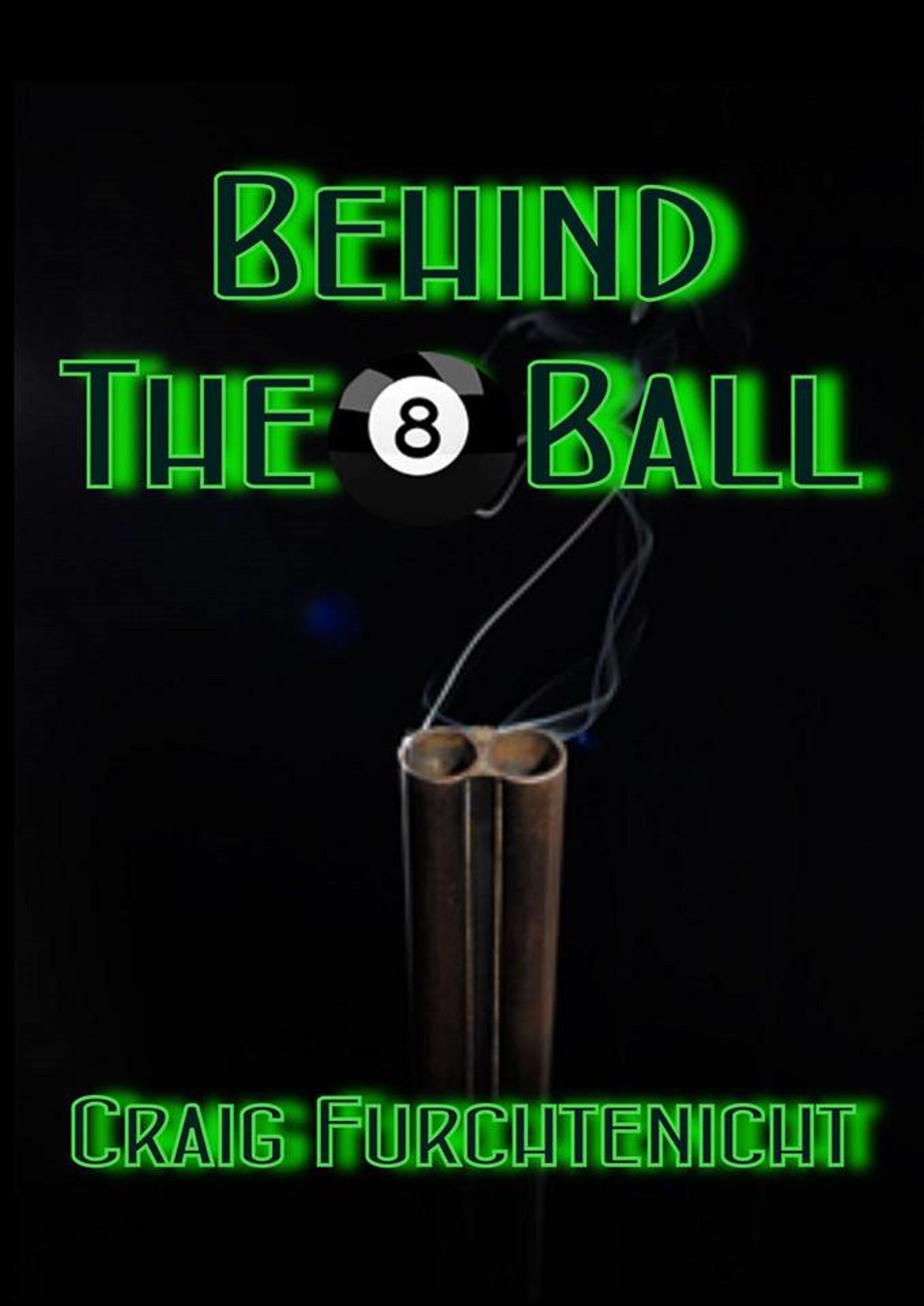 Behind The Eight Ball Craig Furchtenicht