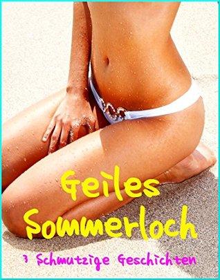 Geiles Sommerloch - 3 Schmutzige Geschichten Amelie Binet