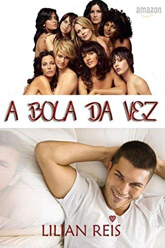 A Bola da Vez  by  Lilian Reis