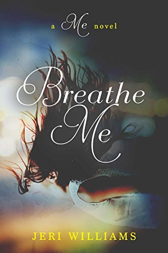 Breathe Me: A Me Novel Jeri  Williams