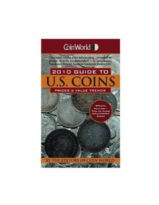 Coin World 2010 Guide to U.S. Coins: Prices & Value Trends Coin World editors