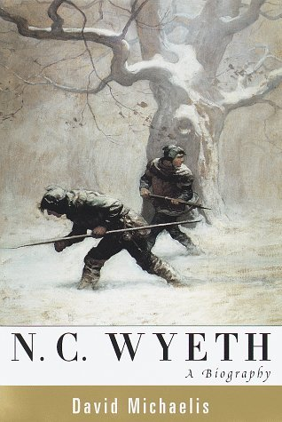 N. C. Wyeth: A Biography  by  David Michaelis