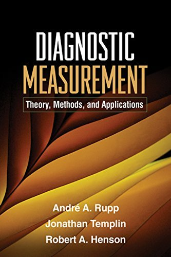 Diagnostic Measurement: Methodology in the Social Sciences Andr A. Rupp