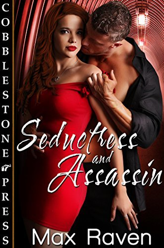 Seductress and Assassin (Madeline Spruce Book 1) Max Raven