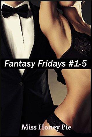 Fantasy Fridays Collection (1-5) Miss Honey Pie