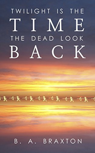Twilight Is the Time the Dead Look Back (Detective Rein Connery #5)  by  B.A. Braxton