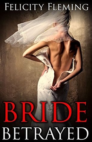 Bride Betrayed: Submissive Bride Submits to a Potent Black Stranger Felicity Fleming