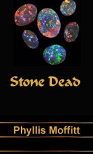 Stone Dead  by  Phyllis Moffitt