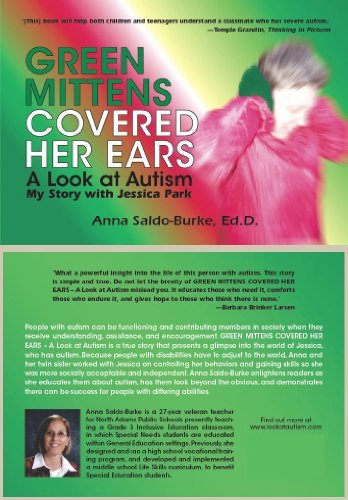 GREEN MITTENS COVERED HER EARS-A Look at Autism, My Story with Jessica Park  by  Anna Saldo-Burke