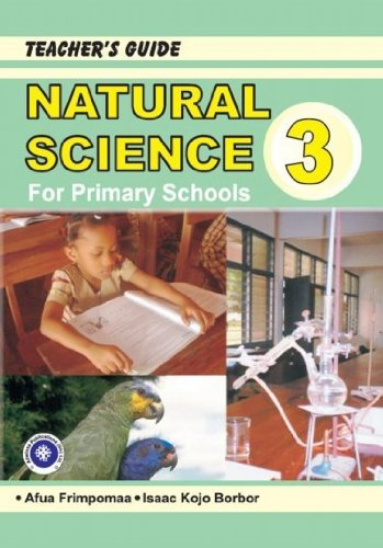 Natural Science for Primary Schools 3: Teachers Guide  by  Afua Frimpomaa