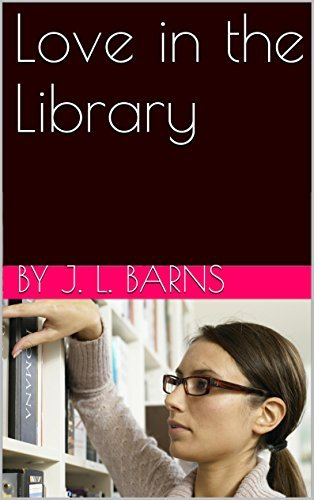 Love in the Library BY J. L. Barns