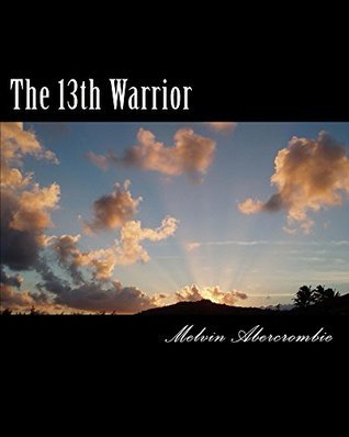 The 13th Warrior  by  Melvin Abercrombie