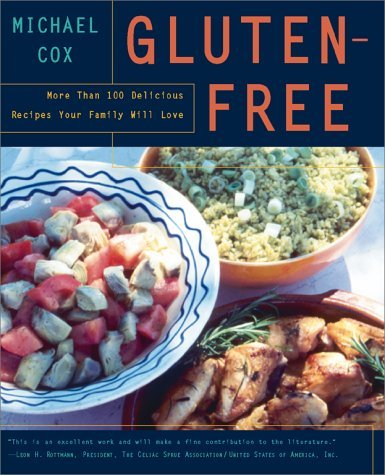 Gluten-Free: More Than 100 Delicious Recipes Your Family Will Love Michael Cox