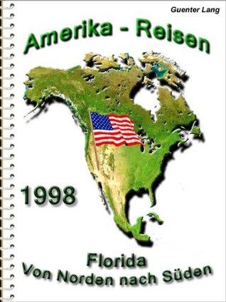 USA - Florida Miami, Key West, Naples, Orlando bis Jacksonville (Amerika 1998)  by  Guenter Lang