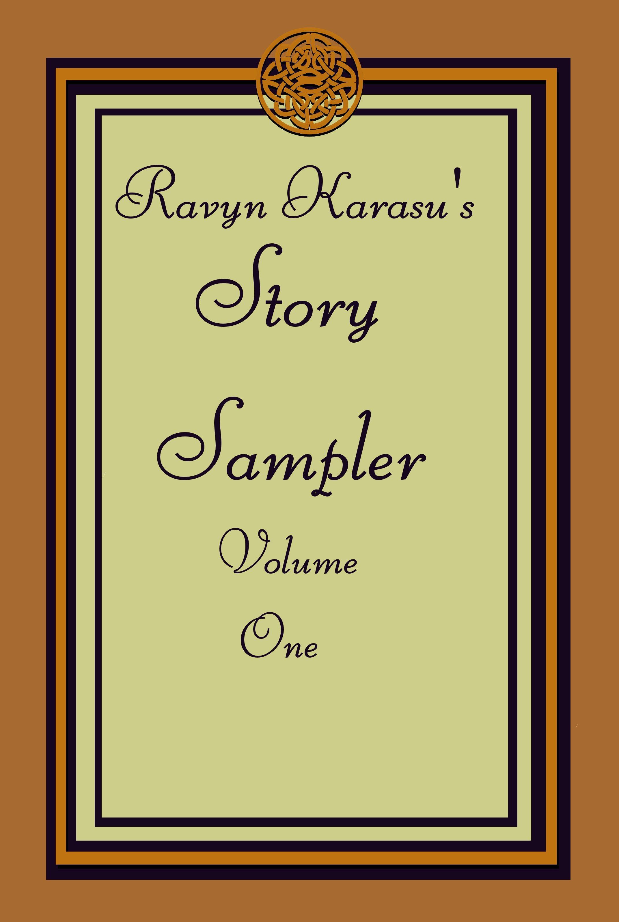 Ravyn Karasus Story Sampler: Volume One Ravyn Karasu