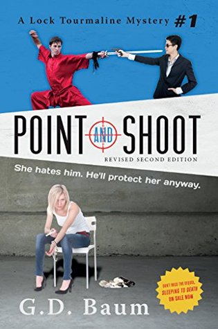 Point and Shoot: (Revised Second Edition - December 2014) (The Lock Tourmaline Mystery Series)  by  G.D. Baum