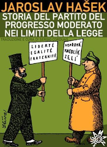 Storia del Partito del progresso moderato nei limiti della legge  by  Jaroslav Hašek