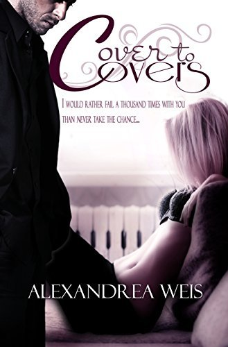Cover to Covers (Cover to Cover Series Book 1) Alexandrea Weis