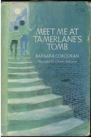 Meet Me At Tamerlanes Tomb Barbara Corcoran
